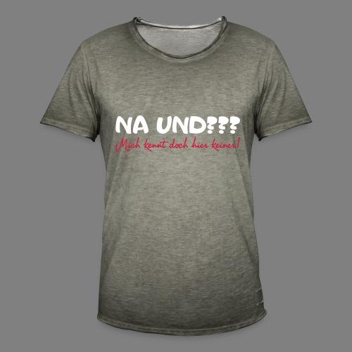 Na und? - Männer Vintage T-Shirt