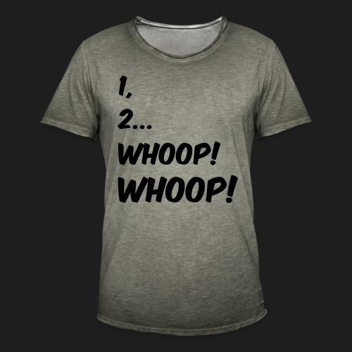 1, 2... WHOOP! WHOOP! - Maglietta vintage da uomo