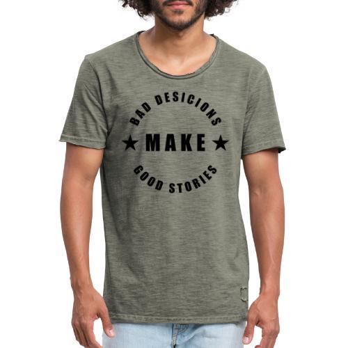Bad Decisions Make Good Stories - Männer Vintage T-Shirt
