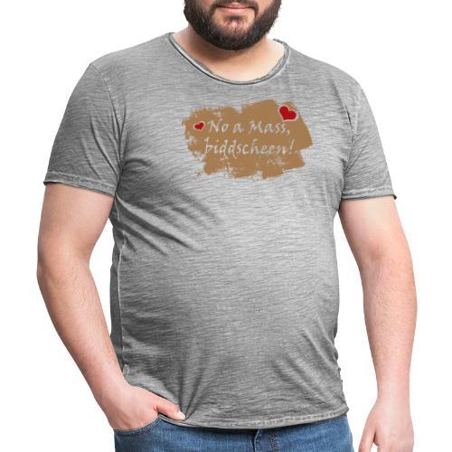 No a Mass biddscheen-Noch einen Liter Bier, bitte - Männer Vintage T-Shirt