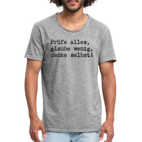 Prüfe alles, glaube wenig, denke selbst! - Männer Vintage T-Shirt