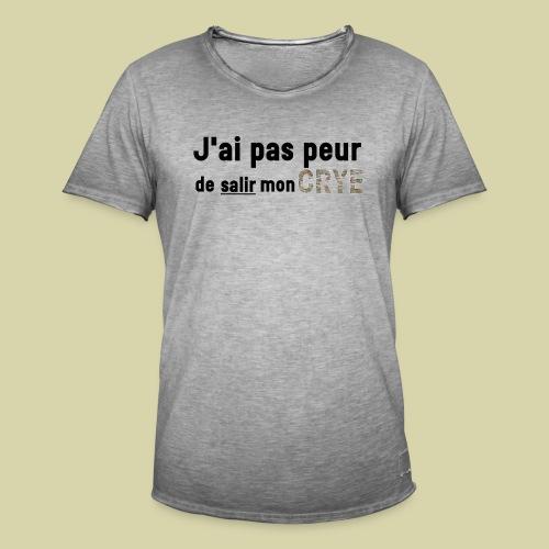 J'ai pas peur de salir mon Crye - T-shirt vintage Homme