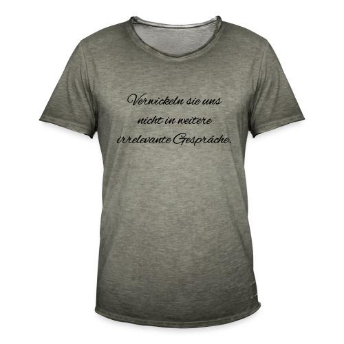 irrelevante Gespraeche - Männer Vintage T-Shirt