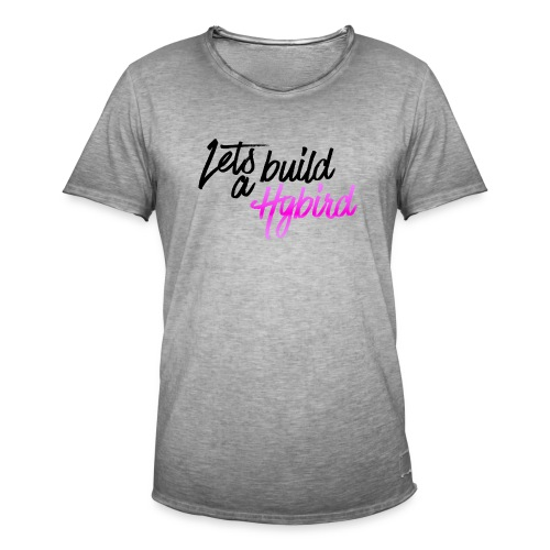 Lets Build A hybrid - Men's Vintage T-Shirt