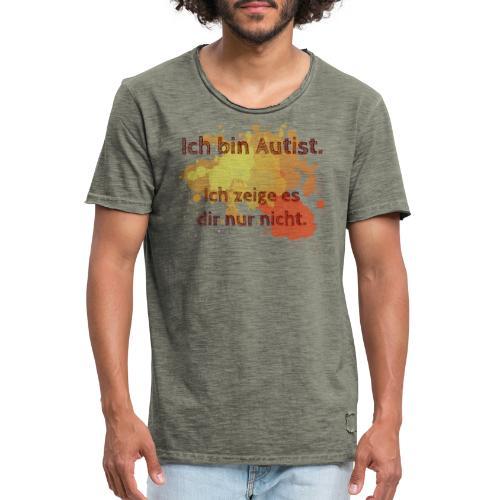 Ich bin Autist, zeige es aber nicht - Männer Vintage T-Shirt
