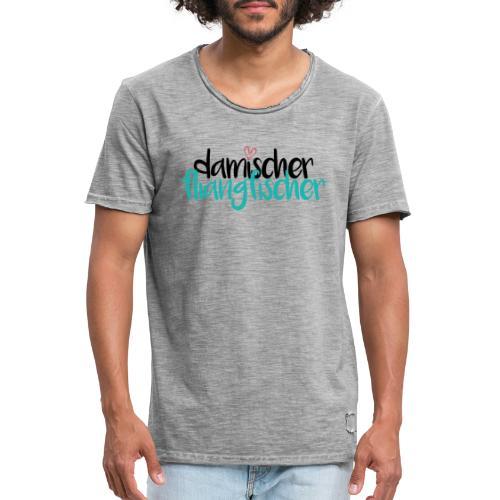 Damischer Doagfischer - Männer Vintage T-Shirt