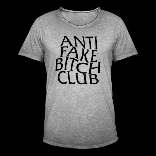 ANTI FAKE BITCH CLUB - Men's Vintage T-Shirt