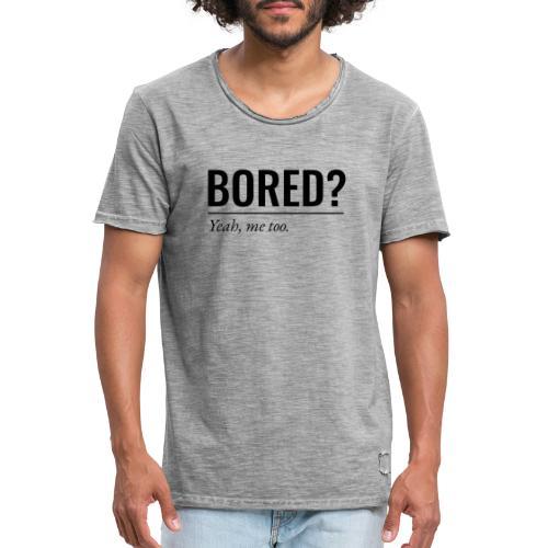 Bored - Männer Vintage T-Shirt