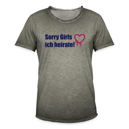sorry girls - ich heirate - Männer Vintage T-Shirt