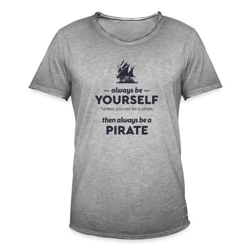 Be a pirate (dark version) - Men's Vintage T-Shirt