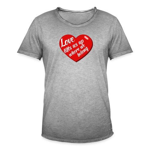 Love lift us up where we belong - Mannen Vintage T-shirt