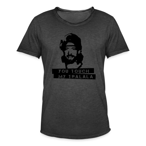 you touch my tralala - Männer Vintage T-Shirt