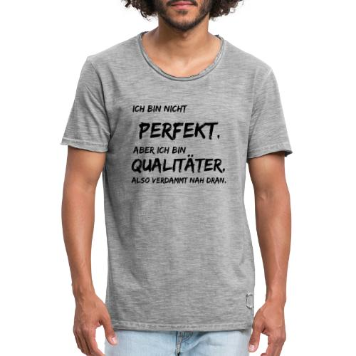 nicht perfekt qualitäter black - Männer Vintage T-Shirt