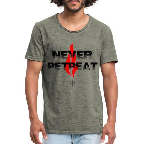 Never Retreat - Niemals zurückweichen - Männer Vintage T-Shirt