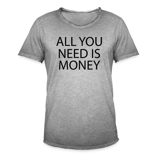 All you need is Money - Vintage-T-skjorte for menn
