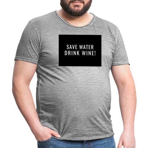 Save water, Drink Wine - Mannen Vintage T-shirt