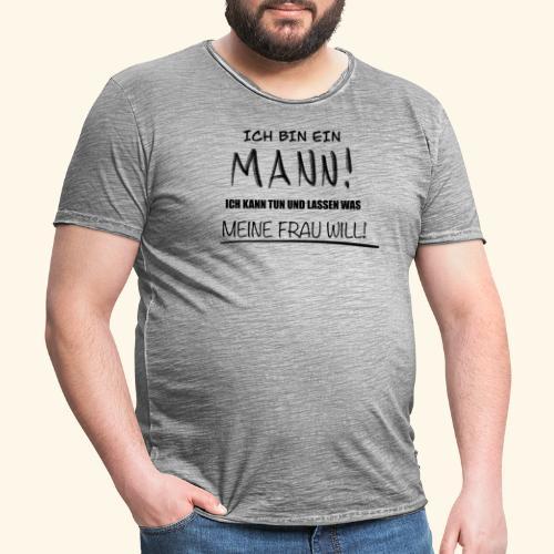Ich bin ein Mann - Männer Vintage T-Shirt
