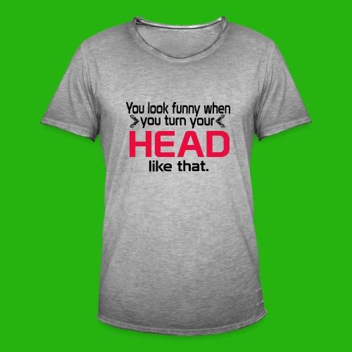 You look funny shirt - Men's Vintage T-Shirt