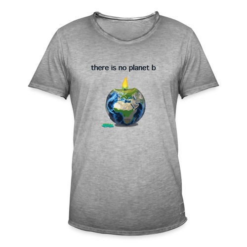 There is no planet b - Männer Vintage T-Shirt