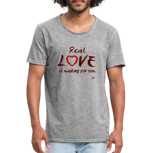 Real love is waiting for you - T-shirt vintage Homme