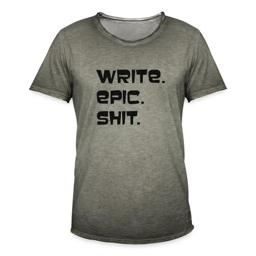 Write epic shit! Motivationsspruch für Autoren - Männer Vintage T-Shirt