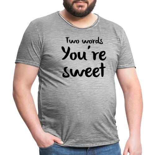 two words you're sweet - Mannen Vintage T-shirt