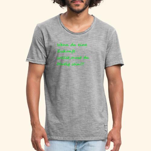 Zeig mut zur Zukunft - Men's Vintage T-Shirt