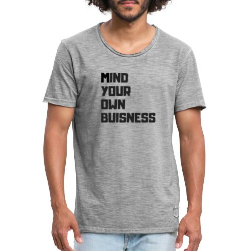 MIND YOUR OWN BUSISNESS - T-shirt vintage Homme