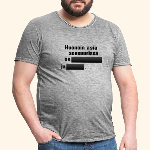 Huonoin asia sensuurissa on (musta) - Miesten vintage t-paita