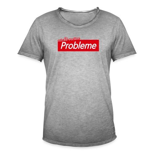 Nicht meine Probleme - Männer Vintage T-Shirt