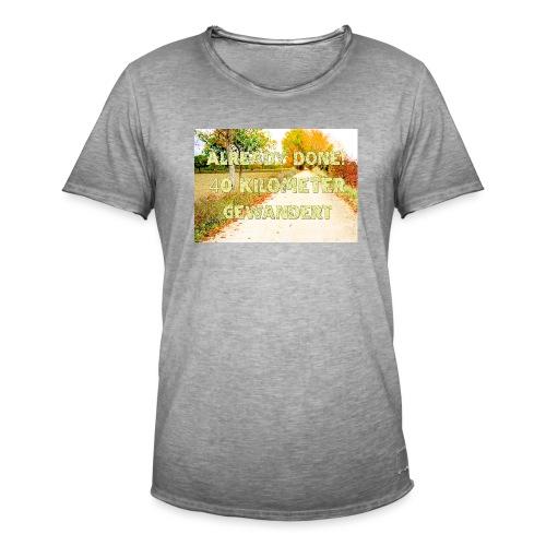 Alles erledigt! 40 Kilometer gewandert - Männer Vintage T-Shirt