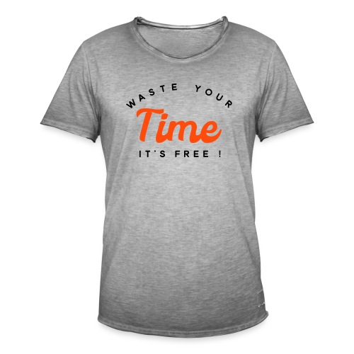 Waste your time it's free - Men's Vintage T-Shirt