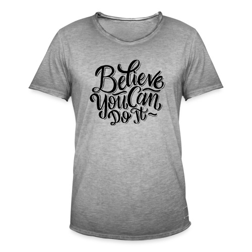 Believe you can do it ! - T-shirt vintage Homme