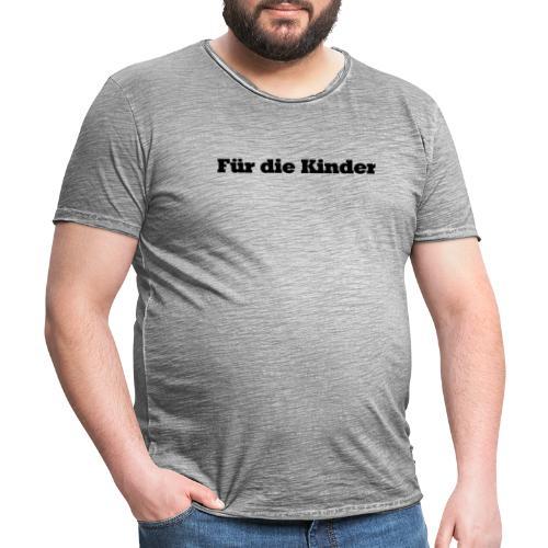 Für Die Kinder - Männer Vintage T-Shirt