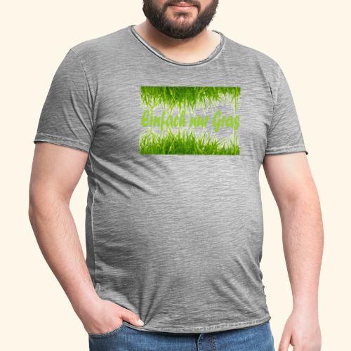 einfach nur gras2 - Männer Vintage T-Shirt