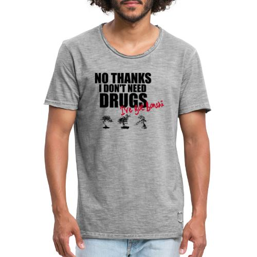 I don't need drugs i've got BONSAÏ - T-shirt vintage Homme