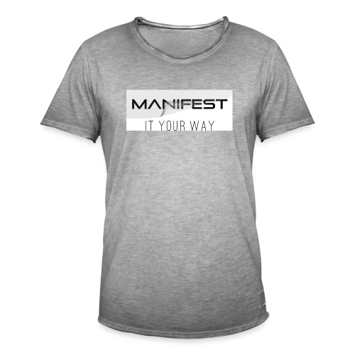 Manifest it your way - Männer Vintage T-Shirt