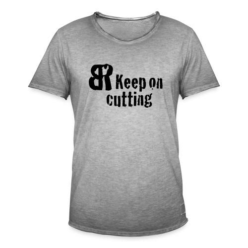 keep on cutting 1 - Männer Vintage T-Shirt