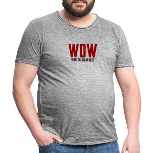 WOW - War on Weakness - Männer Vintage T-Shirt
