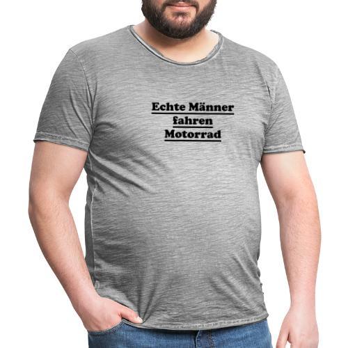 echte männer motorrad - Männer Vintage T-Shirt