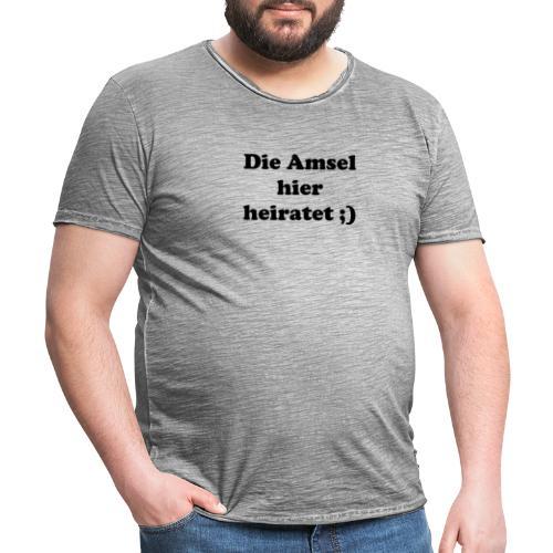 die amsel hier heiratet - Männer Vintage T-Shirt
