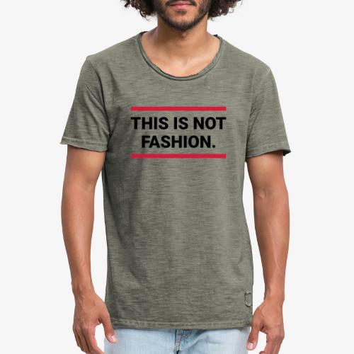 This is not fashion - Männer Vintage T-Shirt