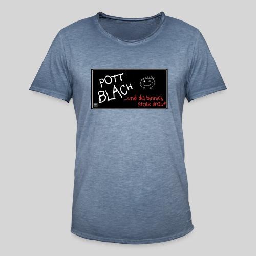PottBlach und stolz drauf - Männer Vintage T-Shirt