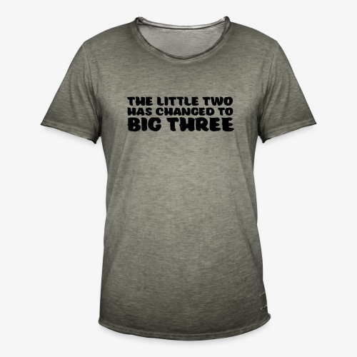 the little two has changed to big three - Miesten vintage t-paita
