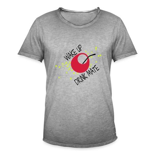 Wakup! Drink Mate! - Männer Vintage T-Shirt