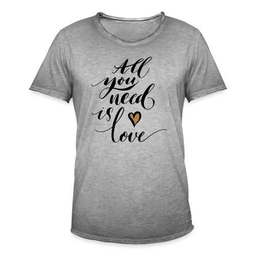 all you need is love - Valentine's Day - Men's Vintage T-Shirt