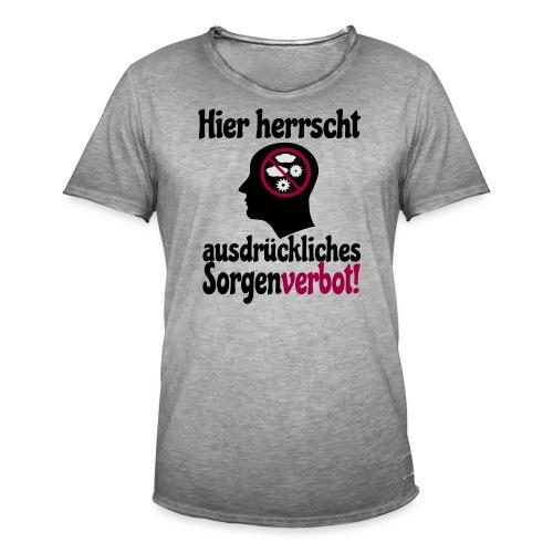 Sorgen Verbot Schild Nicht Grübeln Denken Spruch - Männer Vintage T-Shirt
