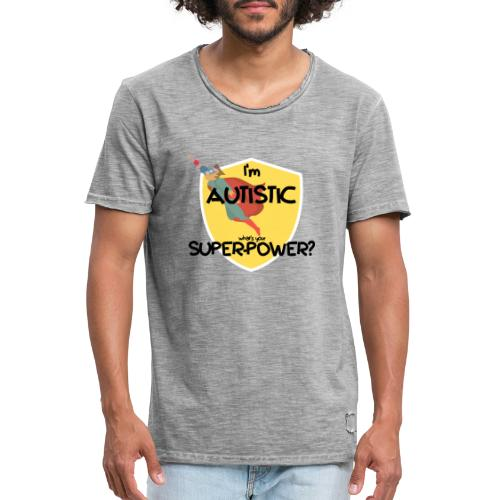 I'm AUTISTIC, what's your SUPERPOWER? - Men's Vintage T-Shirt