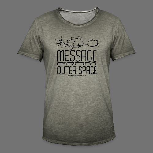 Message From Outer Space (black) - Men's Vintage T-Shirt