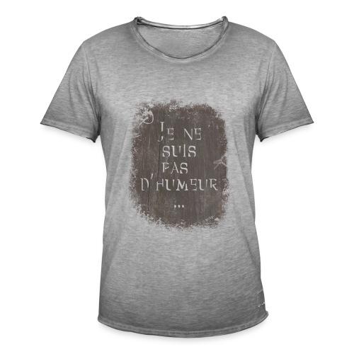 Je ne suis pas d'humeur - T-shirt vintage Homme